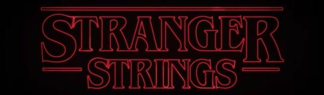 Stranger Strings.